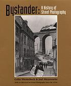 BYSTANDER : a history of street photography : with a new afterword on street photography since th...