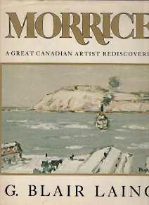 MORRICE : a great Canadian artist Rediscovered