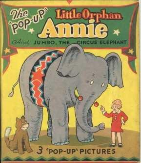 LITTLE ORPHAN ANNIE AND JUMBO, the circus elephant The Illustrated Pop-Up ed.,