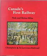 CANADA'S FIRST RAILWAY : the Champlain and St. Lawrence, (Signed copy)
