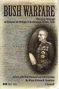 BUSH WARFARE : the early writings of General Sir William C.G. Heneker, KCB, KCMG, DSO