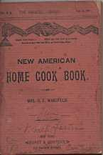 NEW AMERICAN HOME COOK BOOK : containing valuable household recipes : a practical guide for the K...