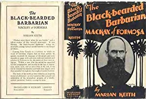 THE BLACK-BEARDED BARBARIAN. Mackay of Formosa.
