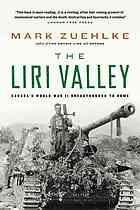 THE LIRI VALLEY : Canada's World War II breakthrough to Rome
