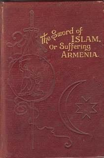 THE SWORD OF ISLAM OR SUFFERING ARMENIA; Annals of Turkish Power and the Eastern Question: Hopkins ...