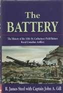 THE BATTERY : the history of the 10th (St. Catharines) Field Battery, Royal Canadian Artillery