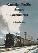CANADIAN PACIFIC STEAM LOCOMOTIVES; Signed Copy