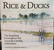 RICE & DUCKS : the surprising convergence that saved the Carolina Lowcountry, Signed Copy