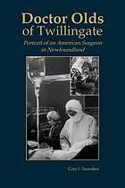 Dr. Olds of Twillingate : portrait of an American surgeon in Newfoundland