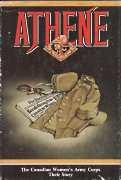 Athene goddess of war : the Canadian Women's Army Corps, their Story, Signed By Author