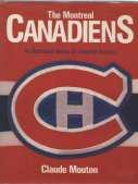 THE MONTREAL CANADIANS : an illustrated history of a hockey Dynasty, Signed Copy