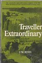 TRAVELLER EXTRAORDINARY, The Life of James Bruce of Kinnaird;: Reid, J.M.;