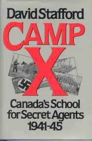 CAMP X : Canada's School for Secret Agents, 1941-45