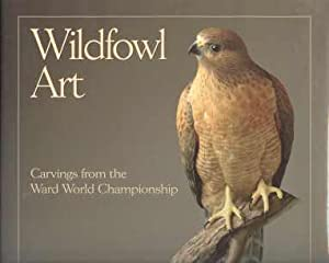 WILDFOWL ART; Carvings from the Ward World Championship