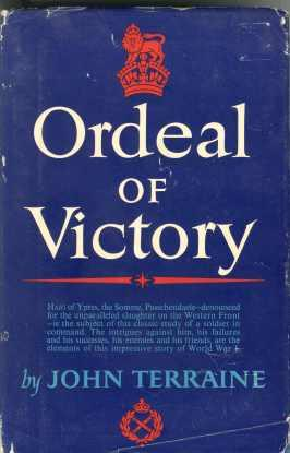 ORDEAL OF VICTORY; a Biography of Field Marshal Douglas Haig