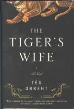 THE TIGER'S WIFE; A Novel
