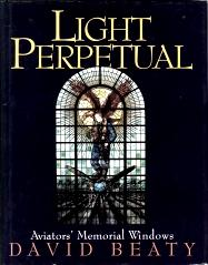 LIGHT PERPETUAL : aviators' memorial Windows: Beaty, David