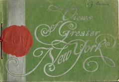 OVER ONE HUNDRED SELECTED VIEWS OF GREATER NEW YORK : reproduced from the best and latest photogr...