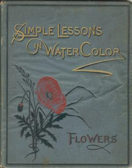 VERE FOSTER'S SIMPLE LESSONS IN WATER-COLOR : flowers.