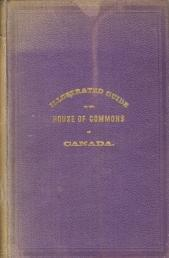 Illustrated guide to the House of Commons of Canada : containing the photographed portraits of Hi...