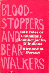 BLOODSTOPPERS & BEARWALKERS; Folk Traditions of the Upper Peninsula
