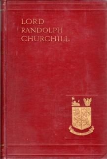 LORD RANDOLPH CHURCHILL; 2 Volumes: Churchill Winston S.