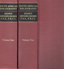 MENDELSSOHN'S SOUTH AFRICAN BIBLIOGRAPHY : being the catalogue raisonne of the Mendelssohn ...