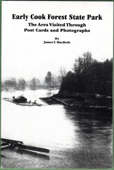 EARLY COOK FOREST STATE PARK : The Area Visited Through Post Cards and Photographs of the 1930s and...