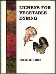 LICHENS FOR VEGETABLE DYEING: Eileen M Bolton;
