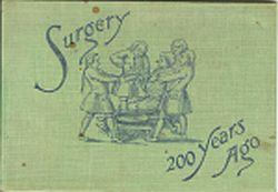 SURGERY TWO HUNDRED YEARS AGO; Illustrated from Copper Plates