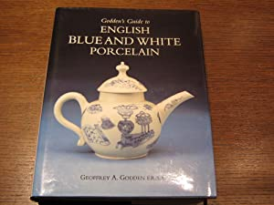 GODDEN`S GUIDE TO ENGLISH BLUE AND WHITE PORCELAIN