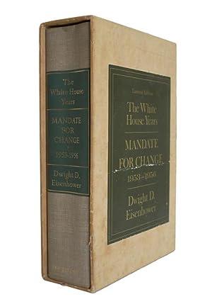 Mandate for Change 1953-1956 The White House: EISENHOWER, Dwight David