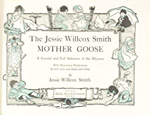 Jessie Willcox Smith Mother Goose A Careful Selection of the Rhymes. With Numerous Illustrations in...