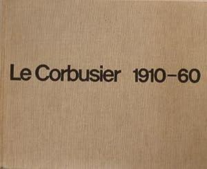 Le Corbusier 1910-60,: Corbusier, Le