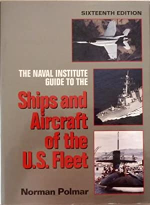 The naval institute guide to the Ships and Aircraft of the U.S. Fleet,