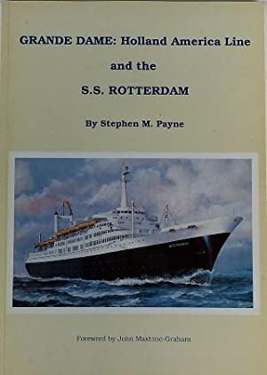 Grande Dame: Holland America Line and the S.S. Rotterdam