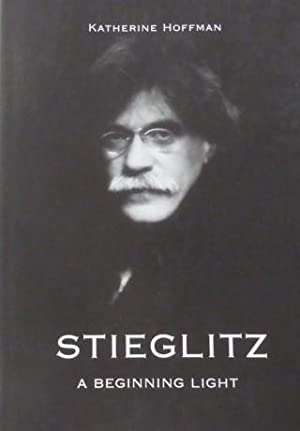 Stieglitz. A Beginning Light,