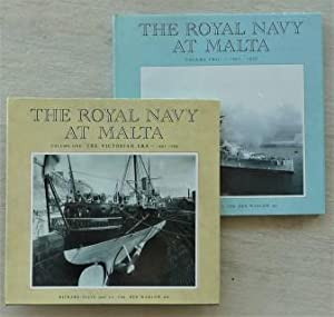 The Royal Navy at Malta. Volume one: The Victorian Era 1865-1906 / Volume two: 1907-1939,