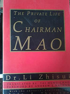 THE PRIVATE LIFE OF CHAIRMAN MAO: The: Dr. Li Zhisui