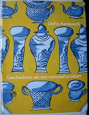 Delfts aardewerk: Geschiedenis van een nationaal product: Van Aken-Fehmers, Marion