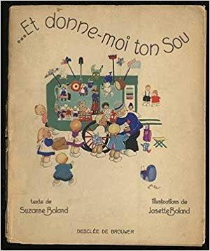 Et donne-moi ton sou [Paperback] [Jan 01,: Suzanne Boland, Josette