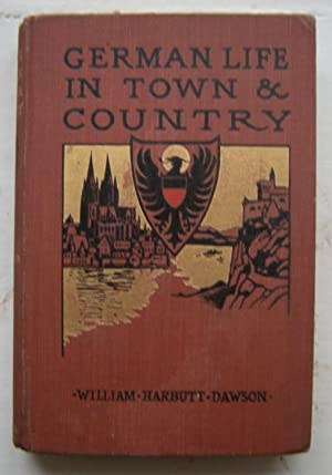 German Life In Town And Country [Hardcover, 1901] William Harbutt Dawson and Black and White Phot...