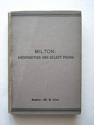 Areopagitica, and Select Poems . Edited by: John Milton; Stephen