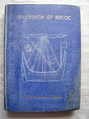Islesmen Of Bride : Being Pictures Of Native Life In Certain Of The Hebrides Daily Throughout The...