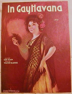In Gay Havana: Gus Kahn,Lyrics and Walter Blaufuss , Music