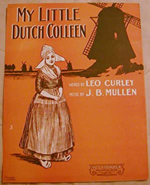 My Little Dutch Colleen: Leo Curley and J.B. Mullen