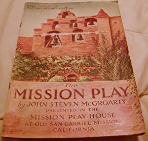 The Mission Play: John Steven McGroaty