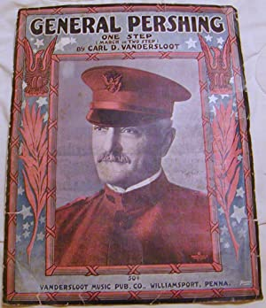 General Pershing: Carl D. Vandersloot