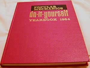 Popular Mechanics Do-It -Yourself Yearbook 1984: Clifford B. Hicks, Editor