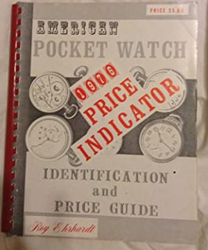 American Pocket Watch Identification and Price Guide 1976 Price Indicator: Ehrhardt, Roy